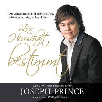 Joseph Prince | Zur Herrschaft bestimmt - Hörbuch