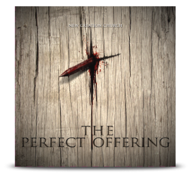 New Creation Church | The Perfect Offering (Musik CD)