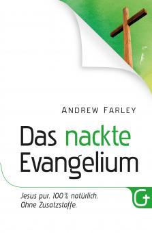 Andrew Farley | Das nackte Evangelium