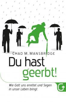 Chad M. Mansbridge | Du hast geerbt!