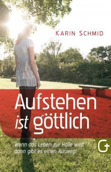 Karin Schmid | Aufstehen ist göttlich