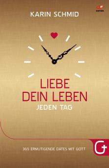 Karin Schmid | Liebe dein Leben jeden Tag