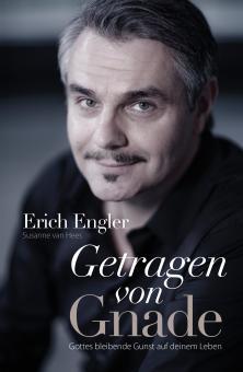 Erich Engler | Getragen von Gnade