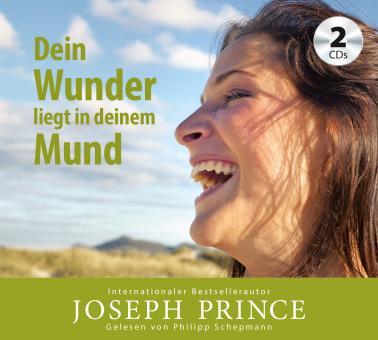 Joseph Prince | Hörbuch - Dein Wunder liegt in deinem Mund