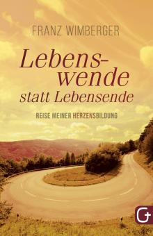 Franz Wimberger | Lebenswende statt Lebensende