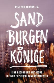 Rich Wilkerson jr. | Sandburgenkönige