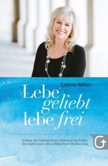 Connie Witter | Lebe geliebt, lebe frei
