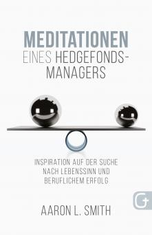 Aaron L. Smith | Meditationen eines Hedgefonds-Managers