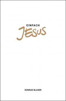 Konrad Blaser | Einfach Jesus