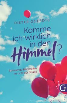 Dieter Goerdts | Komme ich wirklich in den Himmel?