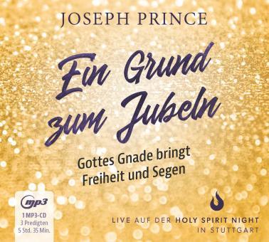 Joseph Prince | Ein Grund zum Jubeln: Gottes Gnade bringt Freiheit und Segen (MP3-CD - 3 Predigten)