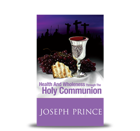 Joseph Prince | Health And Wholeness Through The Holy Communion