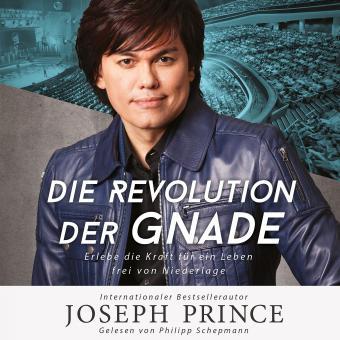 Joseph Prince | Die Revolution der Gnade - Hörbuch