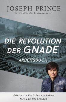 Joseph Prince | Die Revolution der Gnade - Arbeitsbuch