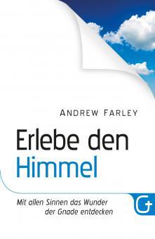 Andrew Farley | Erlebe den Himmel
