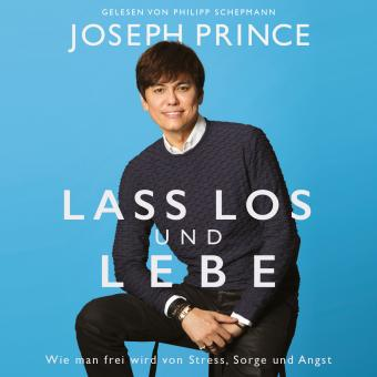 Joseph Prince | Lass los und lebe - Hörbuch