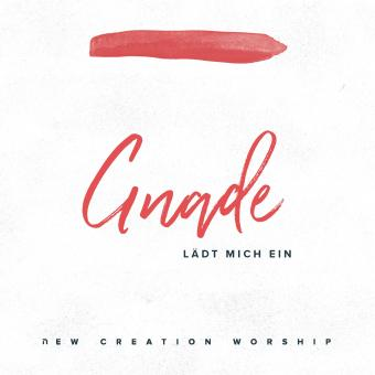 New Creation Worship | Gnade lädt mich ein (Anthem of Grace)
