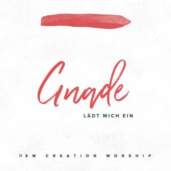 New Creation Worship | Gnade lädt mich ein (Anthem of Grace)