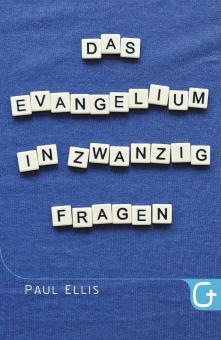 Paul Ellis | Das Evangelium in zwanzig Fragen