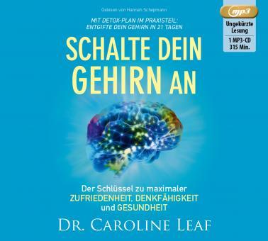 Dr. Caroline Leaf | MP3-Hörbuch - Schalte dein Gehirn an