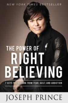 Joseph Prince | The Power Of Right Believing