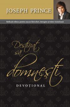 Joseph Prince | Destinat să domneşti – Devoțional