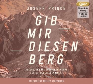 Joseph Prince | MP3-Hörbuch - Gib mir diesen Berg