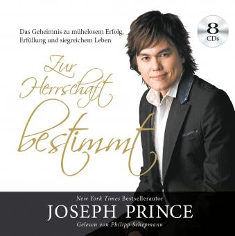 Joseph Prince   Zur Herrschaft bestimmt - Hörbuch Audio-CD