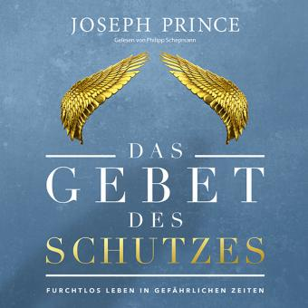 Joseph Prince | Das Gebet des Schutzes - Hörbuch